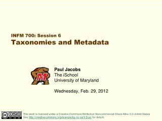 INFM 700: Session 6 Taxonomies and Metadata