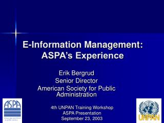 E-Information Management: ASPA�s Experience