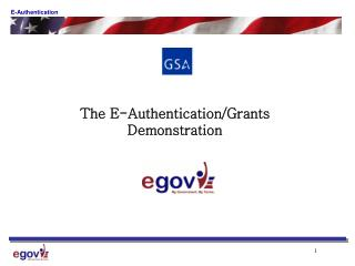 The E-Authentication/Grants  Demonstration