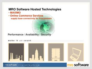 Mro software Performance / Availability / Security