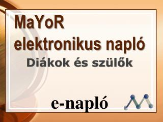 MaYoR elektronikus  napló