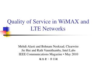 Quality of Service in WiMAX and LTE Networks