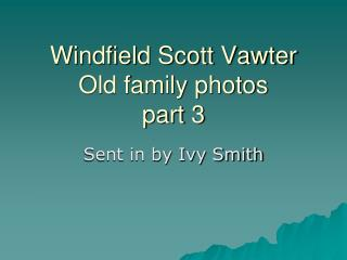 Windfield Scott Vawter Old family photos part 3