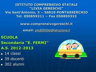 """SCUOLA Secondaria """"E. FERMI"""" A.S. 2012-2013 14 classi 39 docenti 302 alunni"""
