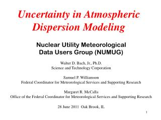 Nuclear Utility Meteorological  Data Users Group (NUMUG) Walter D. Bach, Jr., Ph.D.