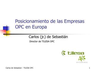 Posicionamiento de las Empresas OPC en Europa