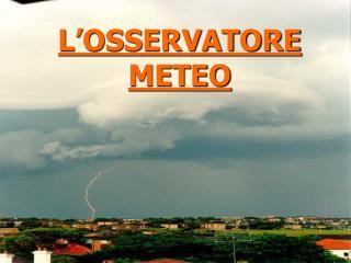 L�OSSERVATORE METEO