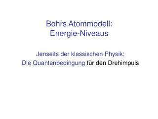 Bohrs Atommodell:  Energie-Niveaus