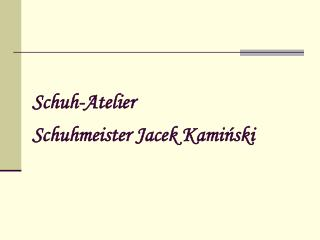 Schuh-Atelier Schuhmeister Jacek Kamiński