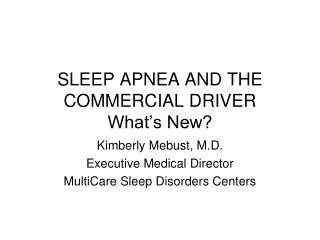 SLEEP APNEA AND THE COMMERCIAL DRIVER What�s New?
