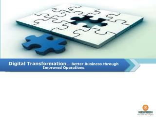 Digital Transformation  �  Better Business through Improved Operations