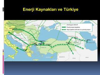 Enerji Kaynakları ve Türkiye