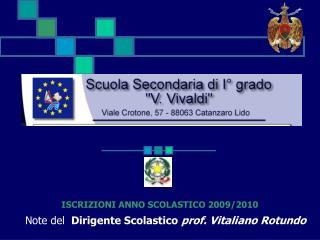 Note del   Dirigente Scolastico  prof. Vitaliano Rotundo