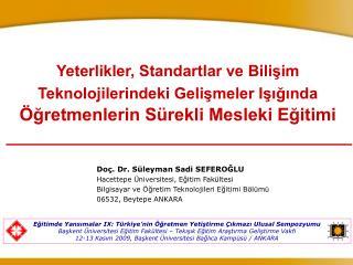Doç. Dr. Süleyman Sadi SEFEROĞLU Hacettepe Üniversitesi, Eğitim Fakültesi