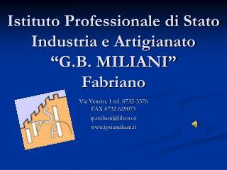"""Istituto Professionale di Stato  Industria e Artigianato """"G.B. MILIANI"""" Fabriano"""