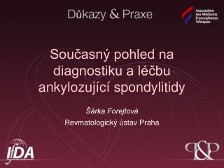 Současný pohled na diagnostiku a léčbu ankylozující spondylitidy