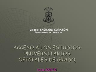 ACCESO A LOS ESTUDIOS UNIVERSITARIOS  OFICIALES DE  GRADO Curso 2009/10