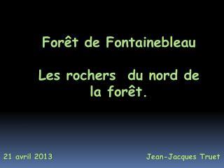 Forêt de Fontainebleau Les rochers  du nord de la forêt.