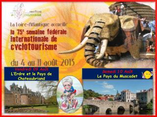 Vendredi 09 Août L' Erdre  et le Pays de Chateaubriand