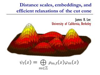 Distance scales, embeddings, and efficient relaxations of the cut cone