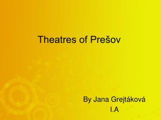 Theatres of Prešov