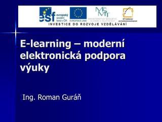 E- learning  – moderní elektronická podpora výuky