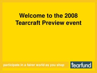 Welcome to the 2008 Tearcraft Preview event