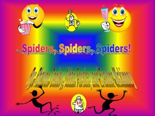 Spiders, Spiders, Spiders!