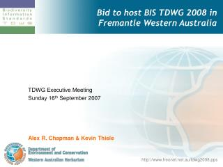 Bid to host BIS TDWG 2008 in Fremantle Western Australia