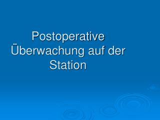 Postoperative Überwachung auf der Station