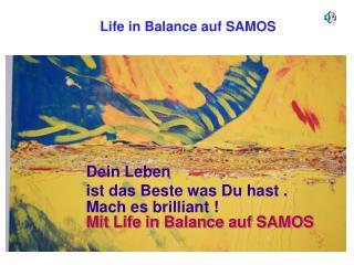 Life in Balance auf SAMOS