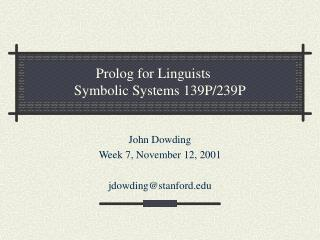 Prolog for Linguists  Symbolic Systems 139P