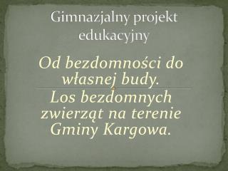 Gimnazjalny projekt edukacyjny