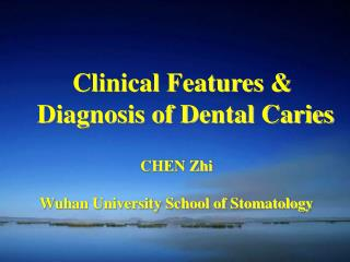 Clinical Features    Diagnosis of Dental Caries