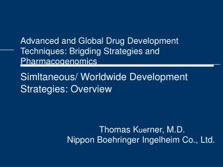Advanced and Global Drug Development Techniques: Brigding Strategies and Pharmacogenomics