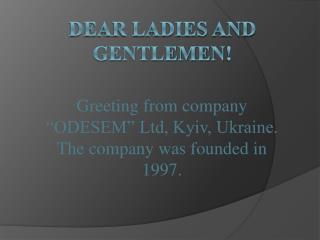 Dear Ladies and Gentlemen !
