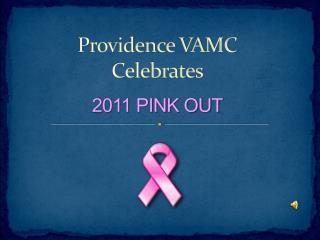 Providence VAMC Celebrates 2011 PINK OUT