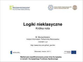 Wykład jest współfinansowany przez Unię Europejską w ramach  Europejskiego Funduszu Społecznego