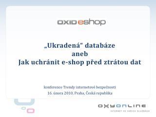 """""""Ukradená"""" databáze aneb Jak uchránit e- shop  před ztrátou dat"""