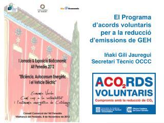 El Programa d'acords voluntaris per a la reducció d'emissions de GEH Iñaki Gili Jauregui