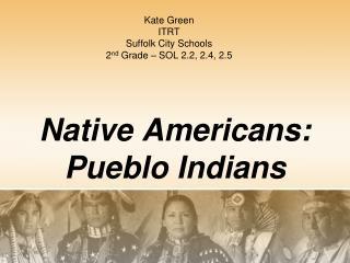 Native Americans: Pueblo Indians