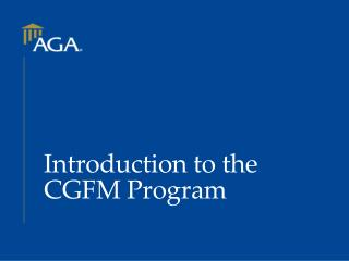 Introduction to the CGFM Program