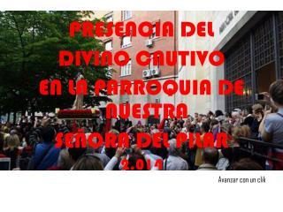 PRESENCIA DEL  DIVINO CAUTIVO EN LA PARROQUIA DE NUESTRA  SEÑORA DEL PILAR 2.014