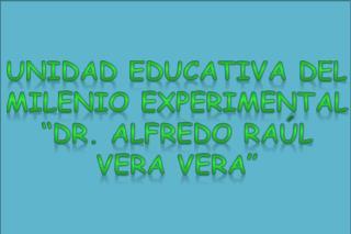 """Unidad Educativa del Milenio Experimental """"Dr. Alfredo Raúl Vera  Vera """""""