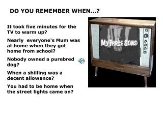 DO YOU REMEMBER WHEN...?