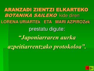 ARANZADI ZIENTZI ELKARTEKO BOTANIKA SAILEKO   kide diren LORENA URIARTEk   ETA   MARI AZPIROZek