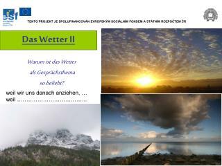 Das Wetter II