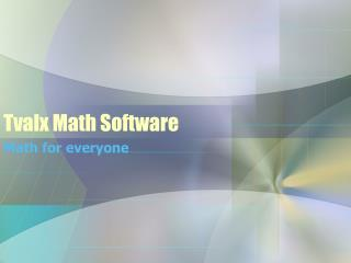 Tvalx Math Software
