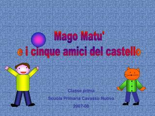 Mago Matu' e i cinque amici del castello