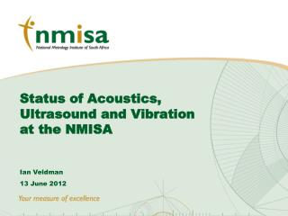 Status of Acoustics, Ultrasound and Vibration at the NMISA